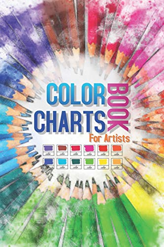 Color Charts Book for Artists: Perfect organizer book for designers, artists, art school students and graphic designers... With more than 2000 swatch boxes for your colored pens, pencils and markers.