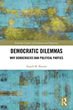Democratic Dilemmas: Why democracies ban political parties (Extremism and Democracy)