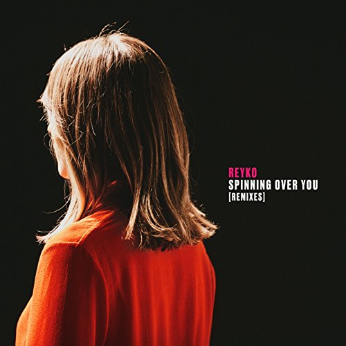 Spinning over You (Remixes)