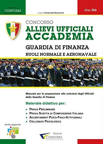 Concorso allievi ufficiali accademia. Guardia di finanza. Manuale per la preparazione alle selezioni