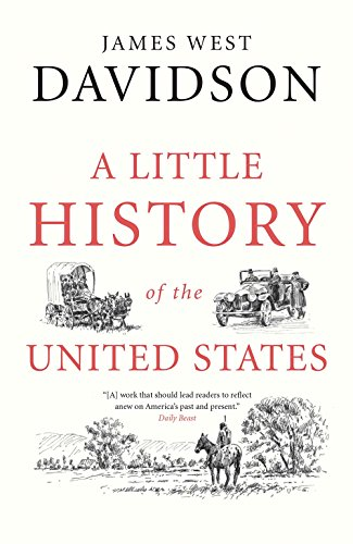 Compare Textbook Prices for A Little History of the United States Little Histories Reprint Edition ISBN 9780300223484 by Davidson, James West