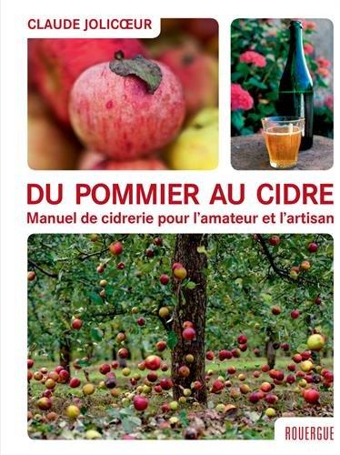 Du pommier au cidre : Manuel de cidrerie pour l'amateur et l'artisan (ROUERGUE LIVRES PRATIQUE)