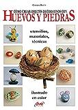 Cómo crear objetos decorativos con huevos y piedras