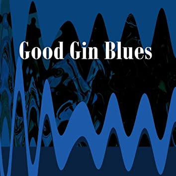 Good Gin Blues