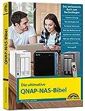 Die ultimative QNAP NAS Bibel - Das Praxisbuch - mit vielen Insider Tipps und Tricks - komplett in...
