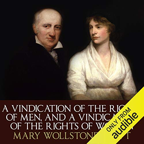 A Vindication of the Rights of Men and A Vindication of the Rights of Woman cover art