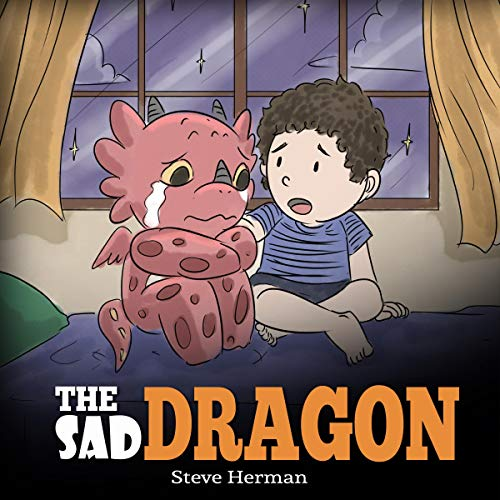The Sad Dragon: A Dragon Book About Grief and Loss audiobook cover art
