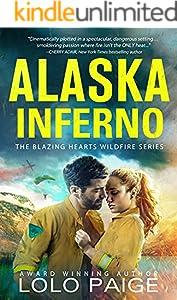 Alaska Inferno: Friends to Lovers Workplace Romance (Blazing Hearts Wildfire Series)