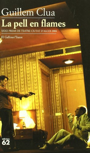La pell en flames (XXXII Premi de teatre Ciutat d'Alcoi 2004) (El...