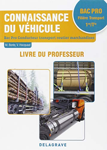 Connaissance du véhicule 1re/Tle Bac Pro Conducteur transport routier marchandises