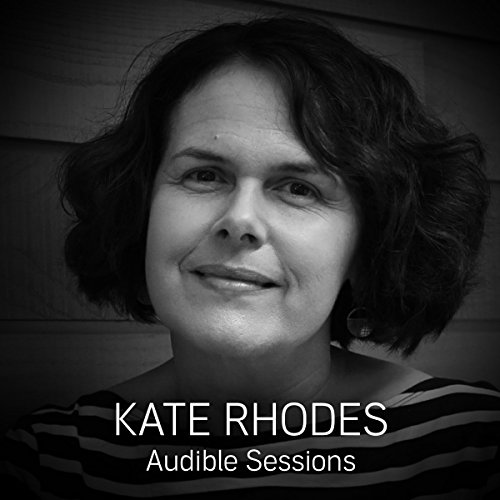 FREE: Audible Sessions with Kate Rhodes audiobook cover art