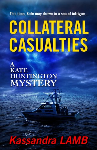 Book: COLLATERAL CASUALTIES (The Kate Huntington mystery series) by Kassandra Lamb