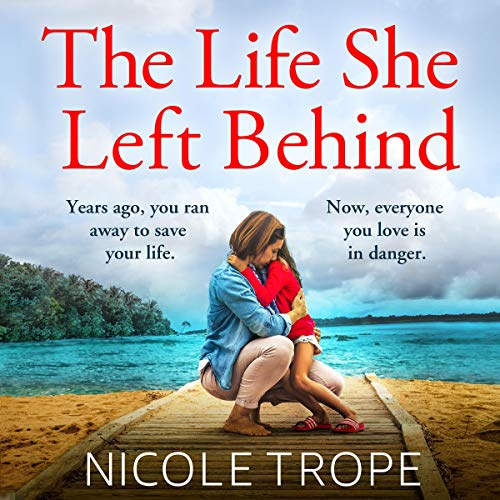 The Life She Left Behind Audiobook By Nicole Trope cover art