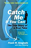 Catch Me If You Can: The True Story of a Real Fake (Paperback)