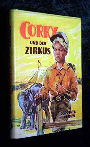 Corky und der Zirkus : Corkys spannende Abenteuer im Zirkus Burke & Walsh.