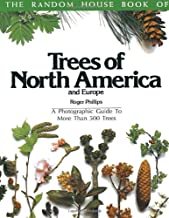 The Random House Book of Trees of North America and Europe: A Photographic Guide to More Than 500 Trees (Random House Book of ... (Garden Plants))