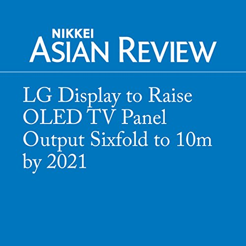 LG Display to Raise OLED TV Panel Output Sixfold to 10m by 2021