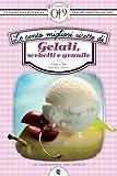 Le cento migliori ricette di gelati, sorbetti e granite (eNewton...