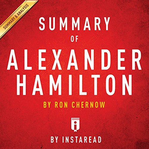 Summary of Alexander Hamilton: by Ron Chernow | Includes Analysis audiobook cover art