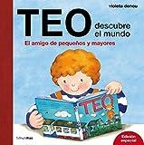 Teo descubre el mundo. Edición especial: El amigo de pequeños y mayores