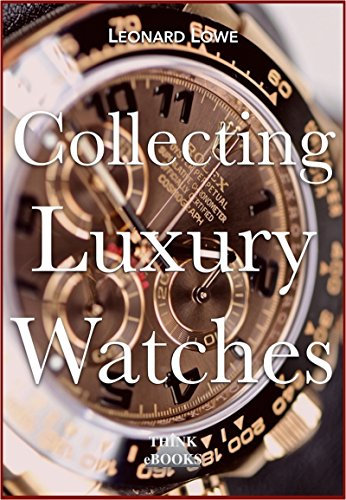 Collecting Luxury Watches (English Edition)