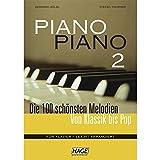 Piano Piano 2 - Die 100 schönsten Melodien für Klavier - leicht arrangiert