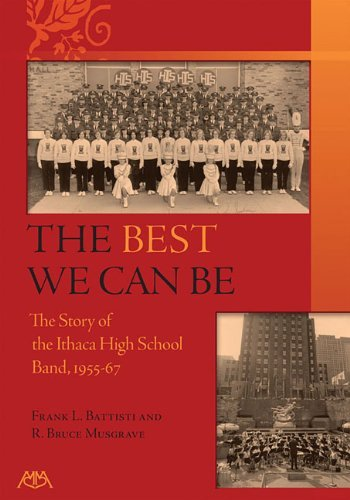 [(The Best We Can Be: A History of the Ithaca High School Band 1955-67)] [Author: Frank L Battisti] published on (October, 2010)