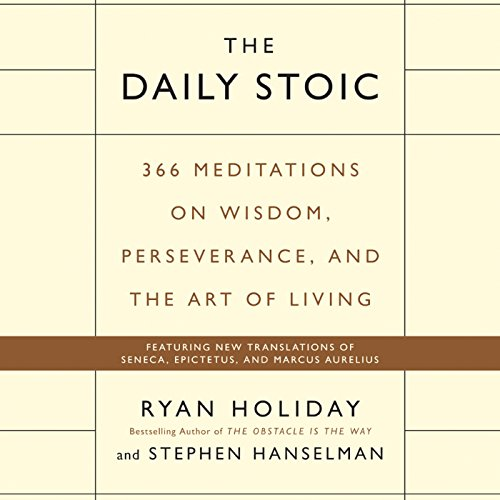 The Daily Stoic     366 Meditations on Wisdom, Perseverance, and the Art of Living              By:                                                                                                                                 Ryan Holiday,                                                                                        Stephen Hanselman                               Narrated by:                                                                                                                                 Brian Holsopple                      Length: 10 hrs and 6 mins     234 ratings     Overall 4.6