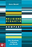 Religionsdidaktik kompakt: Für Studium, Prüfung und Beruf