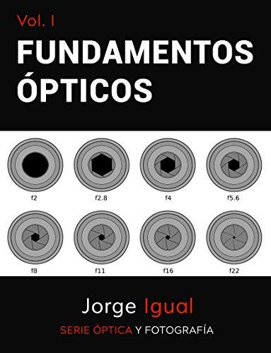 Óptica y Fotografía 1: Fundamentos Ópticos
