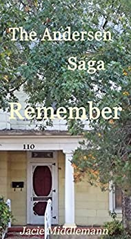 Remember - The Andersen Saga (The Andersens Book 7) by [Jacie Middlemann]