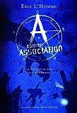 A comme Association, 1:La pâle lumière des ténèbres