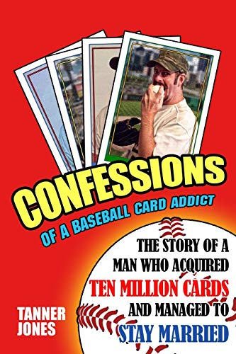 Compare Textbook Prices for Confessions of a Baseball Card Addict  ISBN 9781731198464 by Jones, Tanner
