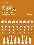 Influenze del Francese nel Dialetto Calabrese: Per un'integrazione sostenibile