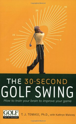 30-Second Golf Swing: How to Train Your Brain to Improve Your Game
