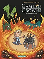Game of Crowns, Tome 2 - Spice and fire de Baba