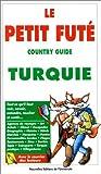 Le Petit Futé. Country Guide Turquie