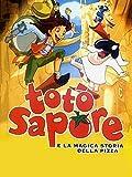 Totò Sapore e la magica storia della pizza