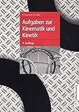 Aufgaben zur Kinematik und Kinetik - Bruno Assmann