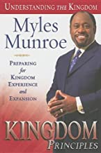 Kingdom Principles: Preparing for Kingdom Experience and Expansion (Understanding the Kingdom)