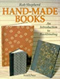 Hand-made Books by Shepherd, Rob (1994) Paperback