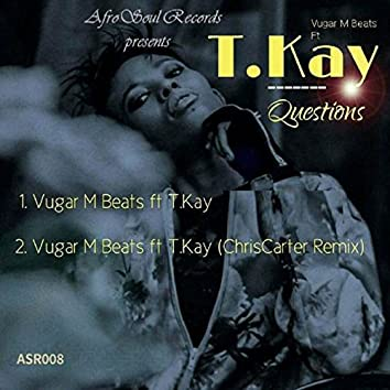 Questions (feat. T.Kay)