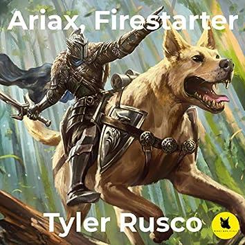 Ariax, Firestarter