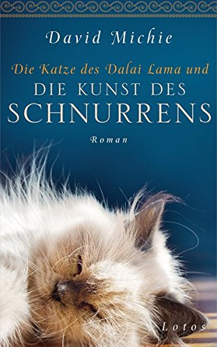 Die Katze des Dalai Lama und die Kunst des Schnurrens: Roman