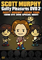 "GUILTY PLEASURES DVD 2""SCOTT MURPHY JAPAN TOUR 2010-GOOD BYE 2010 SPECIAL NIGHT"""