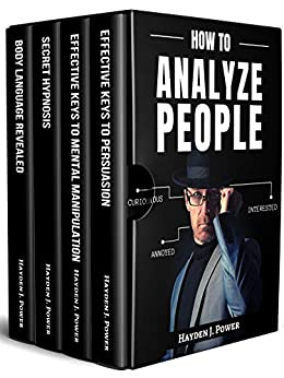 HOW TO ANALYZE PEOPLE: 4 books in 1 - Learn How to instantly Read People through Behavioral Psychology and Body Language Analysis. Learn to Fast Recognize ... Micro-Expressions and Emotions by [Hayden J. Power]