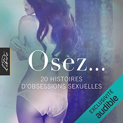 Couverture de Osez... 20 histoires d'obsessions sexuelles