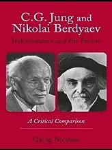 C.G. Jung and Nikolai Berdyaev: Individuation and the Person: A Critical Comparison