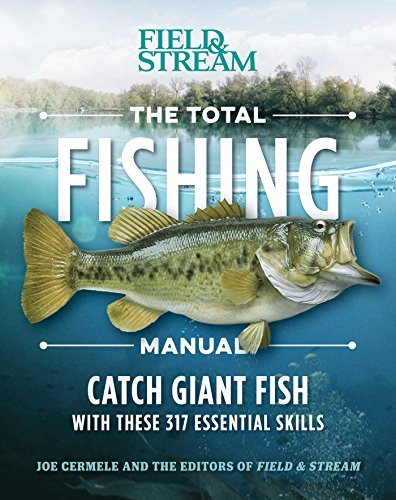 Compare Textbook Prices for The Total Fishing Manual Paperback Edition: 317 Essential Fishing Skills Field & Stream Reprint Edition ISBN 9781681882635 by Cermele, Joe