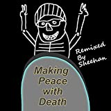 Making Peace With Death (feat. Sheehan)